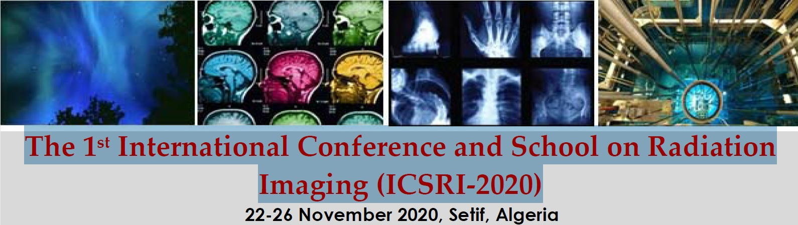 The 1st International Conference and School on Radiation Imaging (ICSRI-2020)